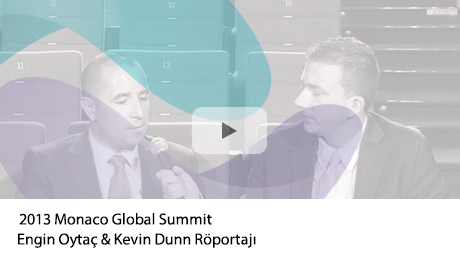 2013 Monaco Global Summit | Engin Oytaç & Kevin Dunn Röportajı