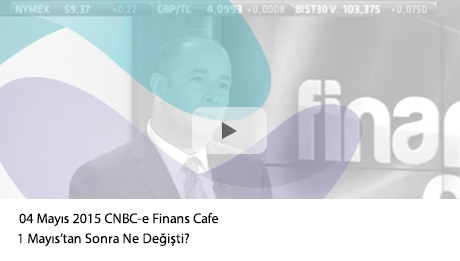 "04 Mayıs 2015 CNBC-e Finans Cafe | ""1 Mayıs'tan Sonra Ne Değişti?"
