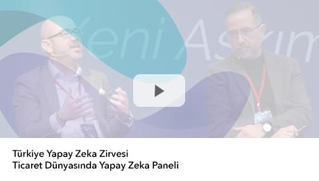 Türkiye Yapay Zeka Zirvesi | Ticaret Dünyasında Yapay Zeka Paneli